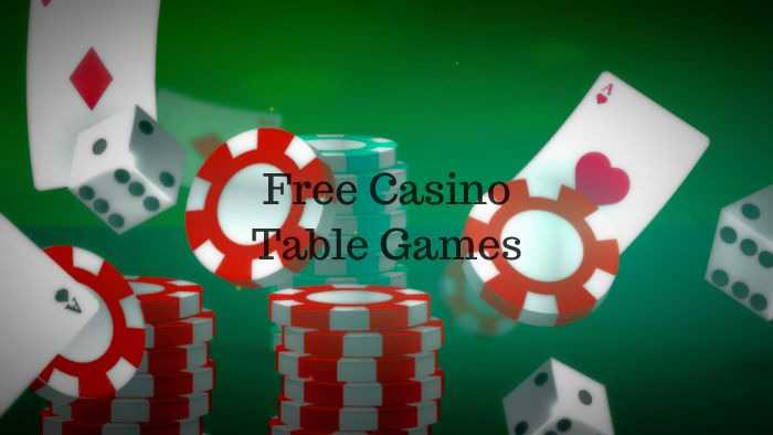 Free Casino Table Games A Real Pleasure From An Interesting Game